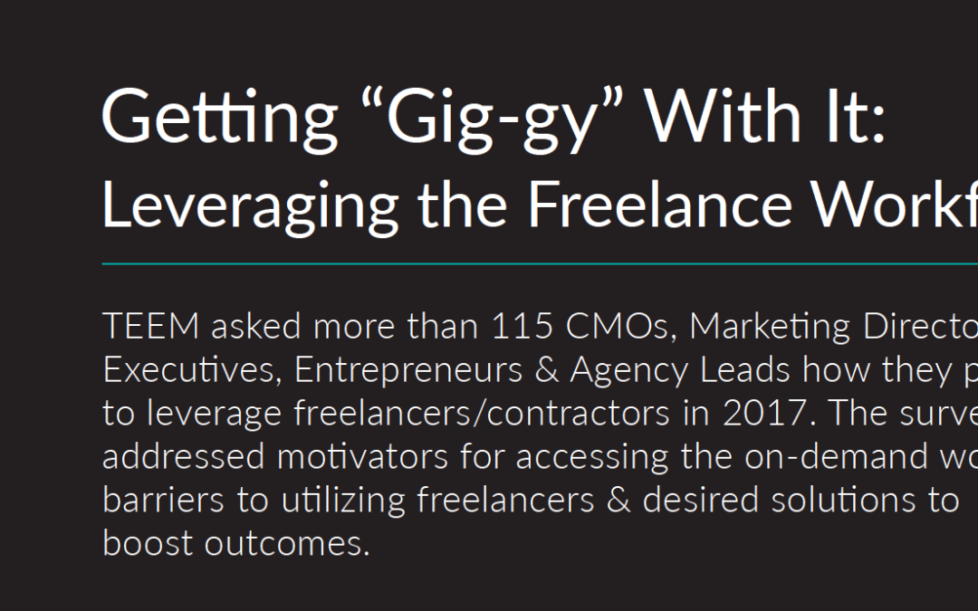 "Getting ""Gig-gy"" With It: Leveraging the Freelance Workforce"